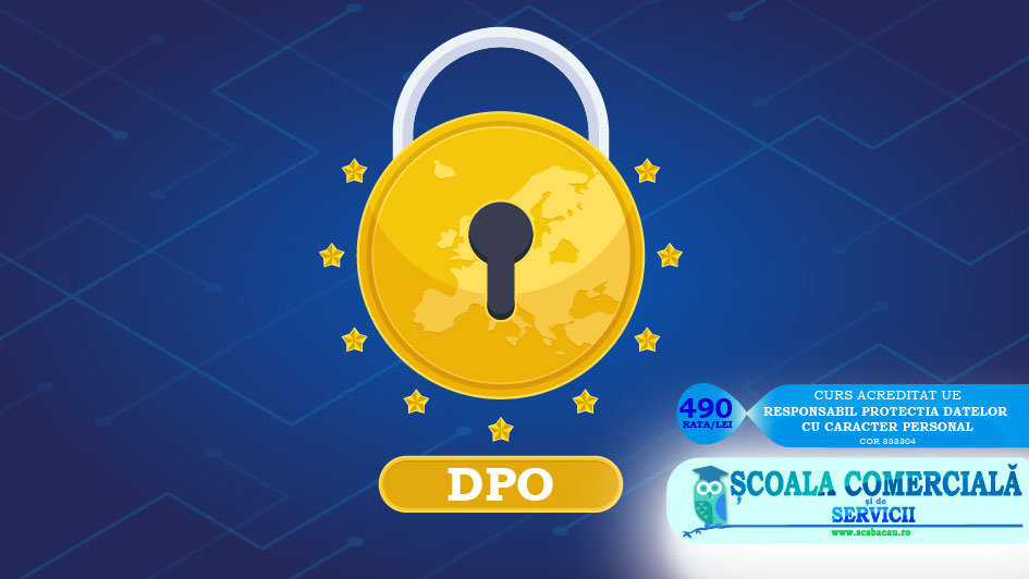 Curs DPO - Responsabil Protectia Datelor cu Caracter Personal