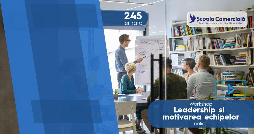 Leadership și motivarea echipelor